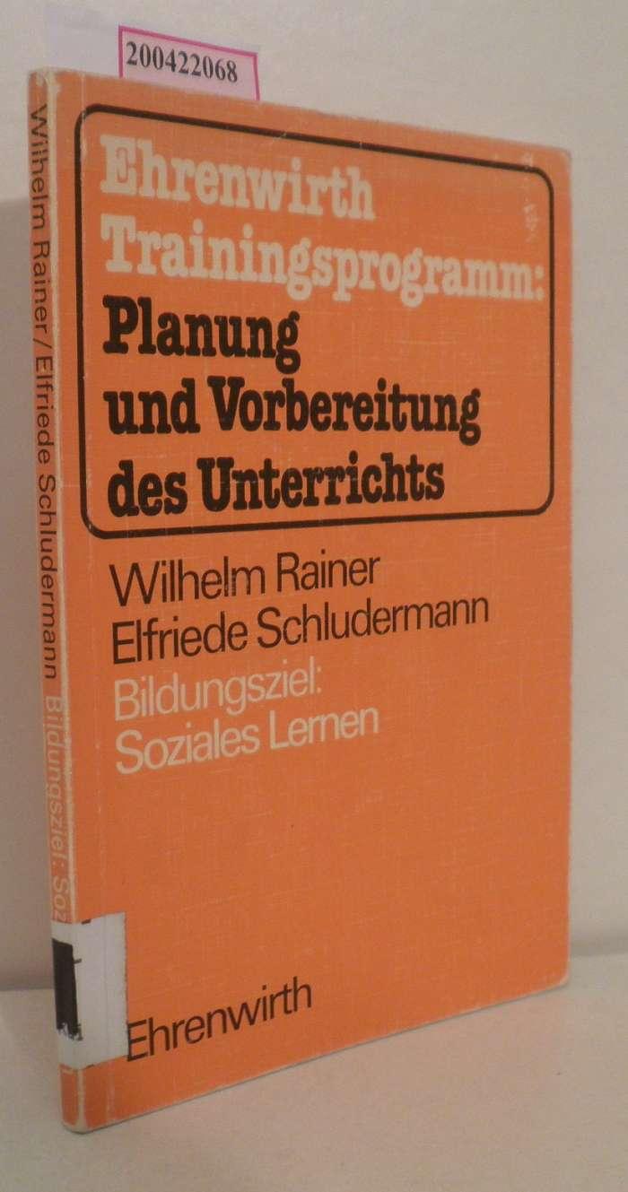 """Bildungsziel """"Soziales Lernen""""  Planung und Vorbereitung des Unterrichts Wilhelm Rainer   Elfriede Schludermann"""