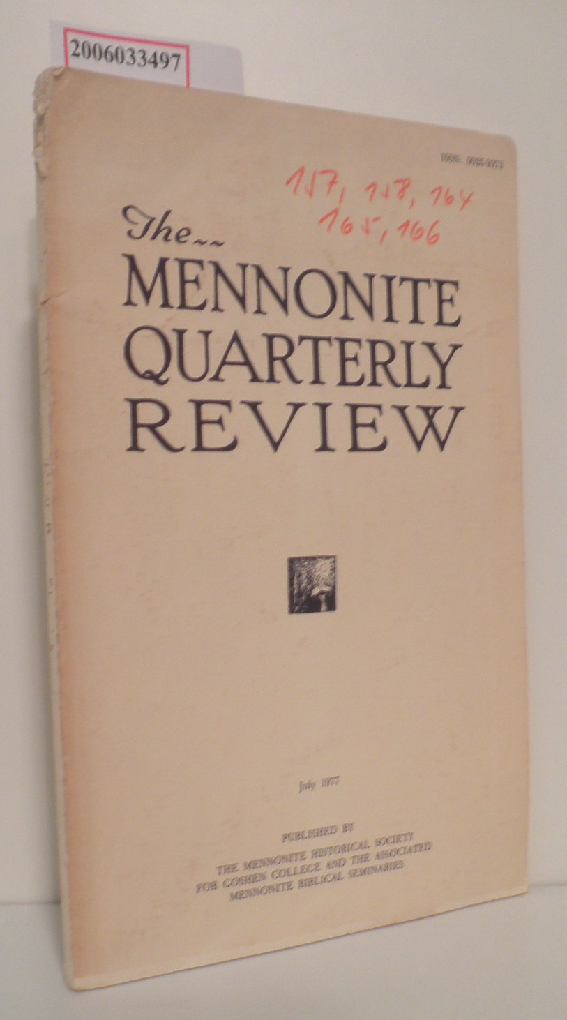 The Mennonite Quarterly Review * A Journal Volume LI * July 1977 * Number Three Devoted to Anabaptist-Mennonite History