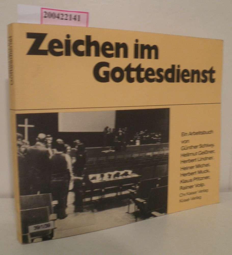 Zeichen im Gottesdienst e. Arbeitsbuch / von Günther Schiwy ...