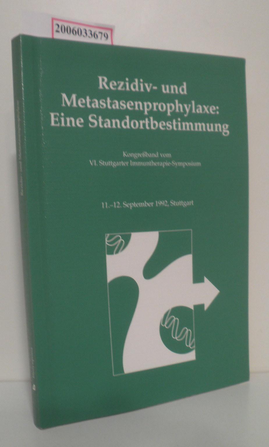 Rezidiv- und Metastasenprophylaxe: Eine Standortbestimmung Kongreßband vom VI. Stuttgarter Immuntherapie-Symposium