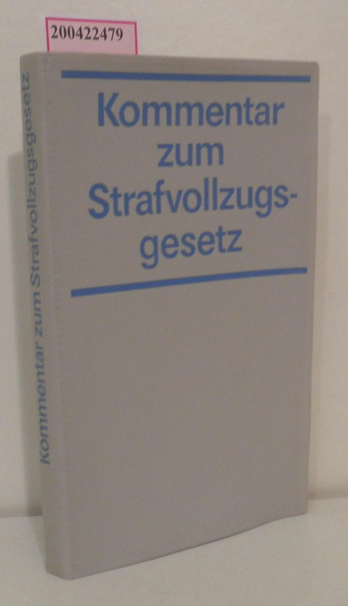 Kommentar zum Strafvollzugsgesetz Hubert Weigt   Helmut Wittwer