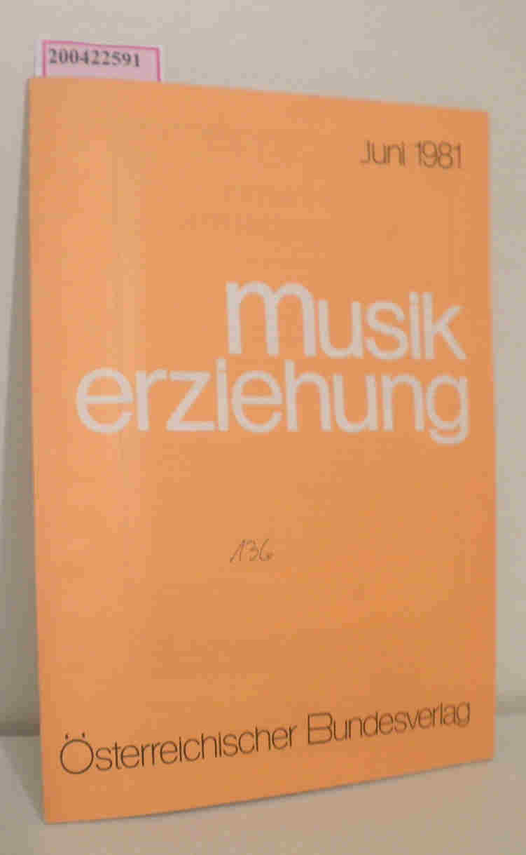 Musikerziehung Juni 1981 / Zeitschrift der Musikerzieher Österreichs