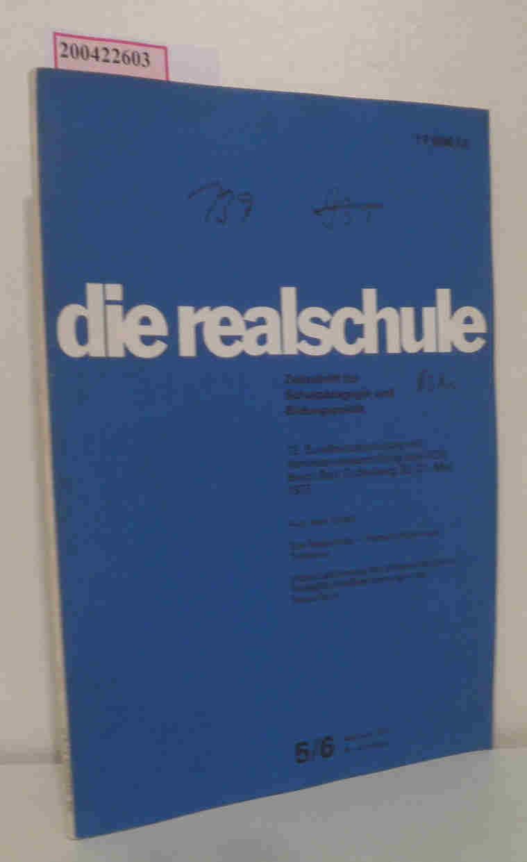 Die Realschule Nr. 5/6 - Mai/Juni 1977 Zeitschrift für Schulpädagogik und Bildungspolitik