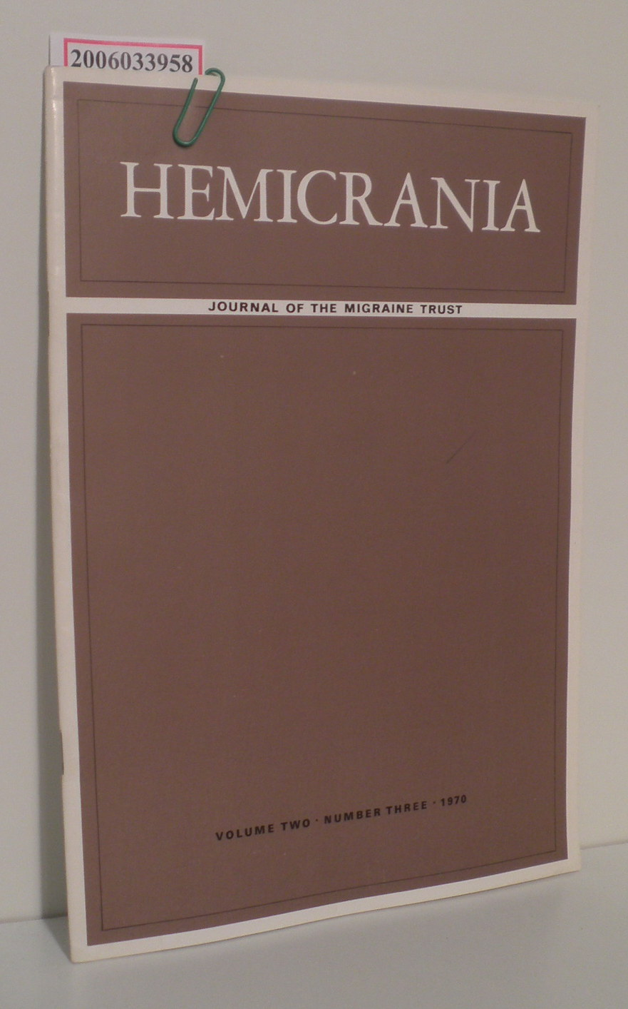 HEMICRANIA - Volume two * Number three * 1970 Journal of the Migraine Trust