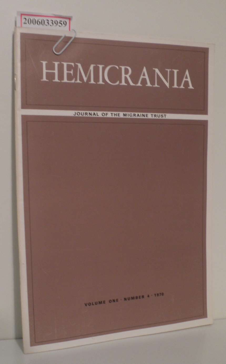 HEMICRANIA - Volume one * Number 4 * 1970 Journal of the Migraine Trust