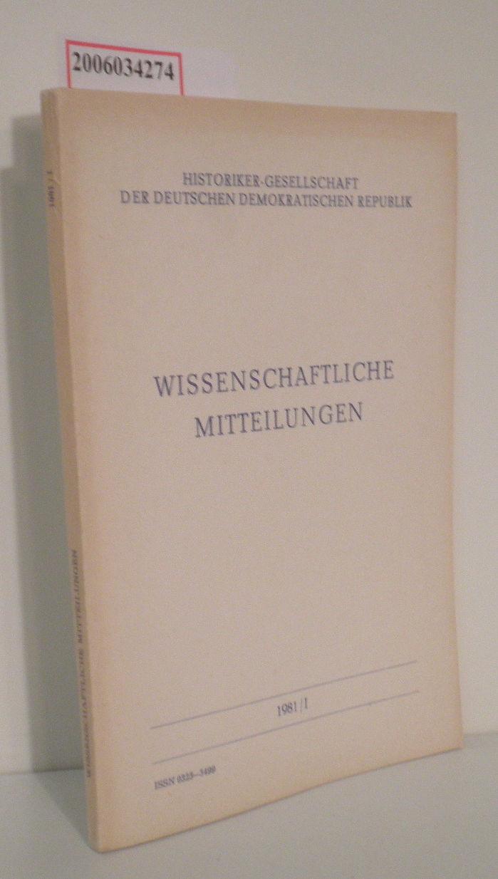 Wissenschaftliche Mitteilungen 1981/I der Historiker-Gesellschaft der DDR Dem X. Parteitag der SED gewidmet