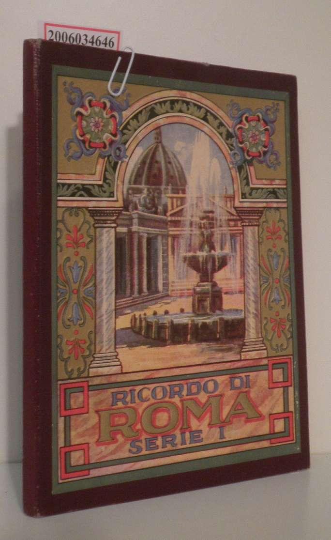 Ricordo di ROMA - Serie I (Bildband) Bilderklärungen in italienischer, französischer, englischer und deutscher Sprache