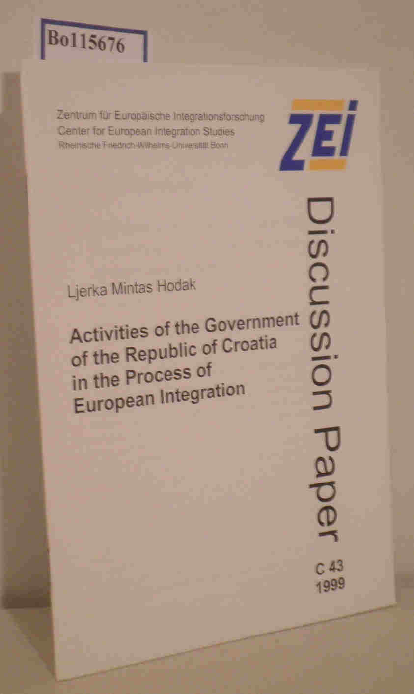 Activities of the Government of the Republic of Croatia in the Process of European Integration ZEI Discussion Paper C 43