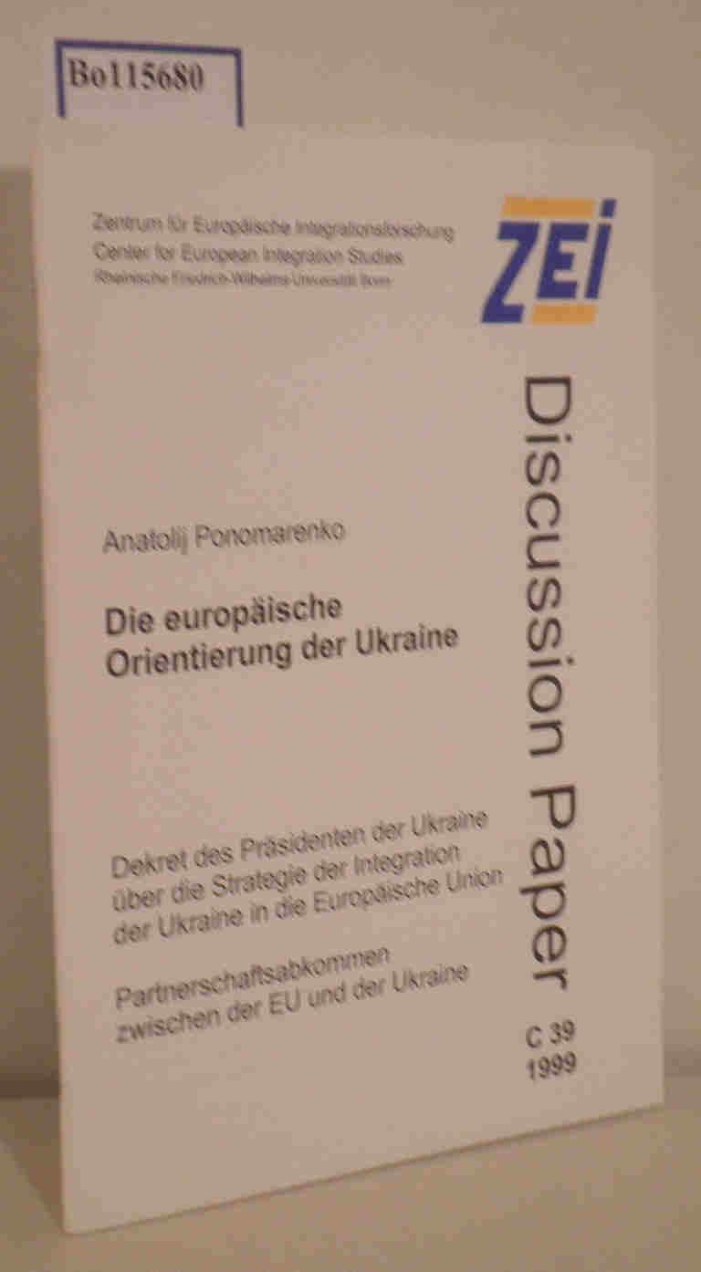 Die europäische Orientierung der Ukraine. Dekret des Präsidenten. Partnerschaftsabkommen ZEI Discussion Paper C 39