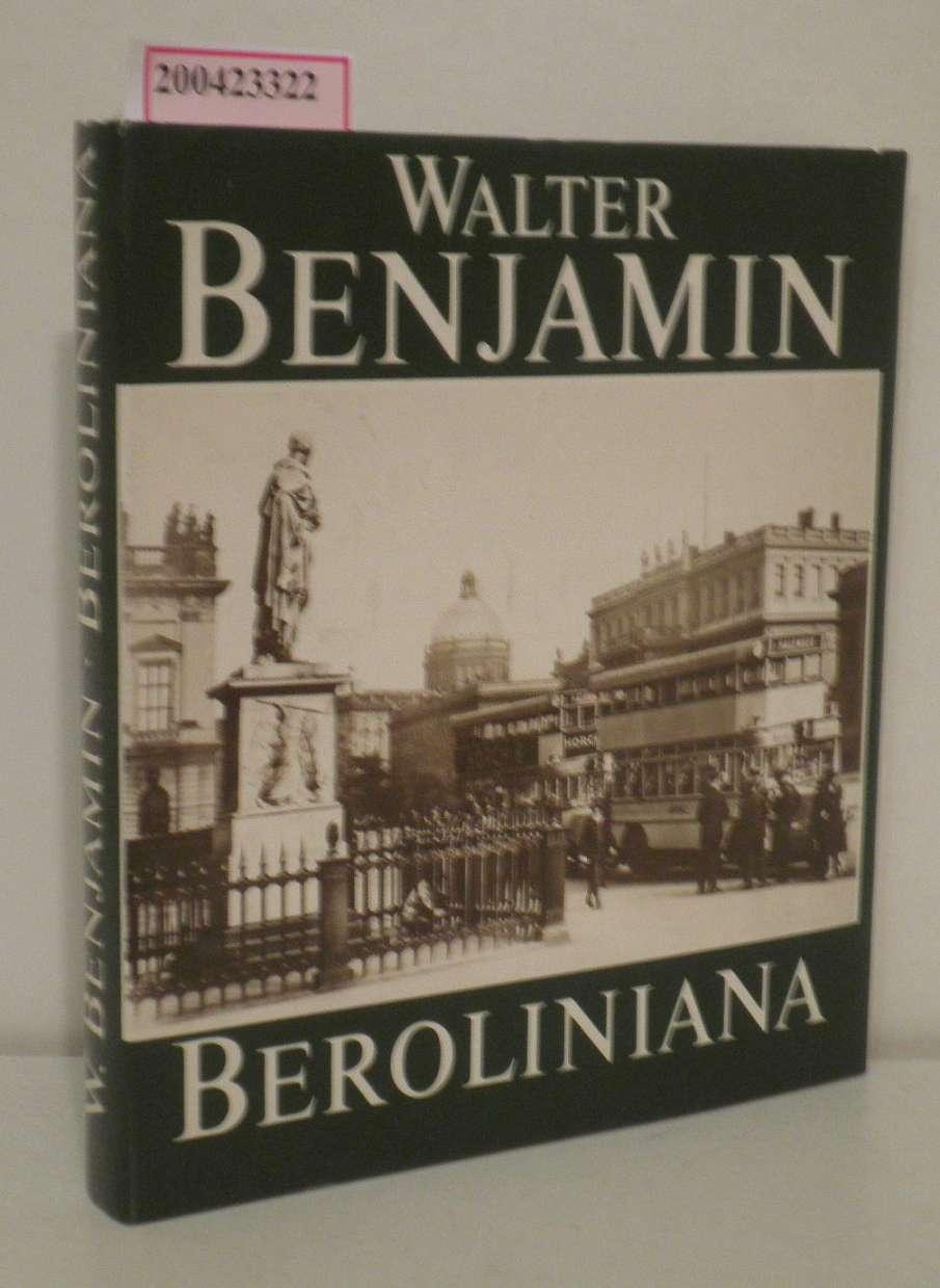 Beroliniana Walter Benjamin. Mit 36 histor. Fotos von Günther Beyer