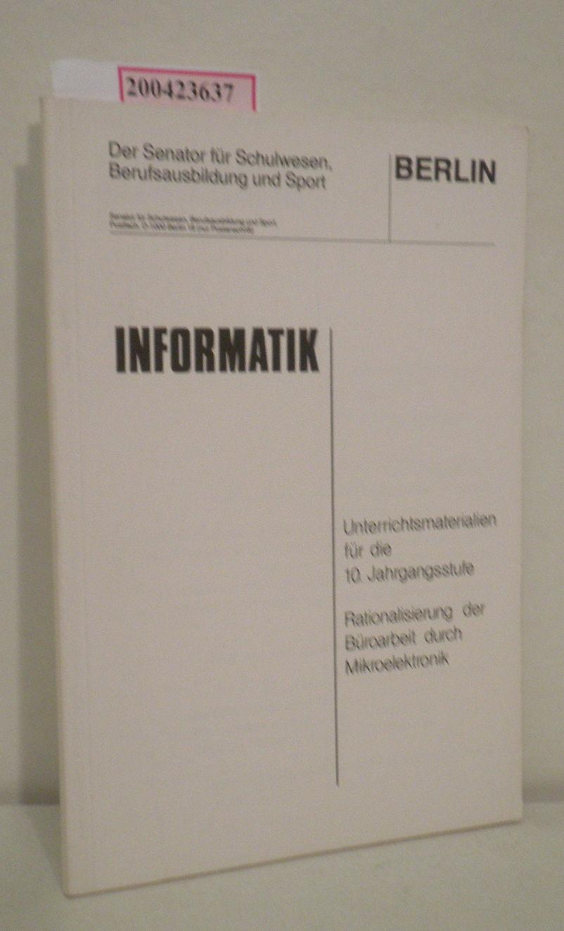 Informatik - Unterrichtsmaterialien für die 10. Jahrgangsstufe Rationalisierung der Büroarbeit Durch Mikroelektronik