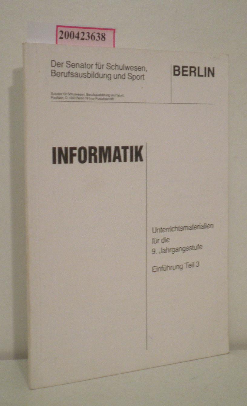 Informatik - Unterrichtsmaterialien für die 9. Jahrgangsstufe Einführung Teil 3