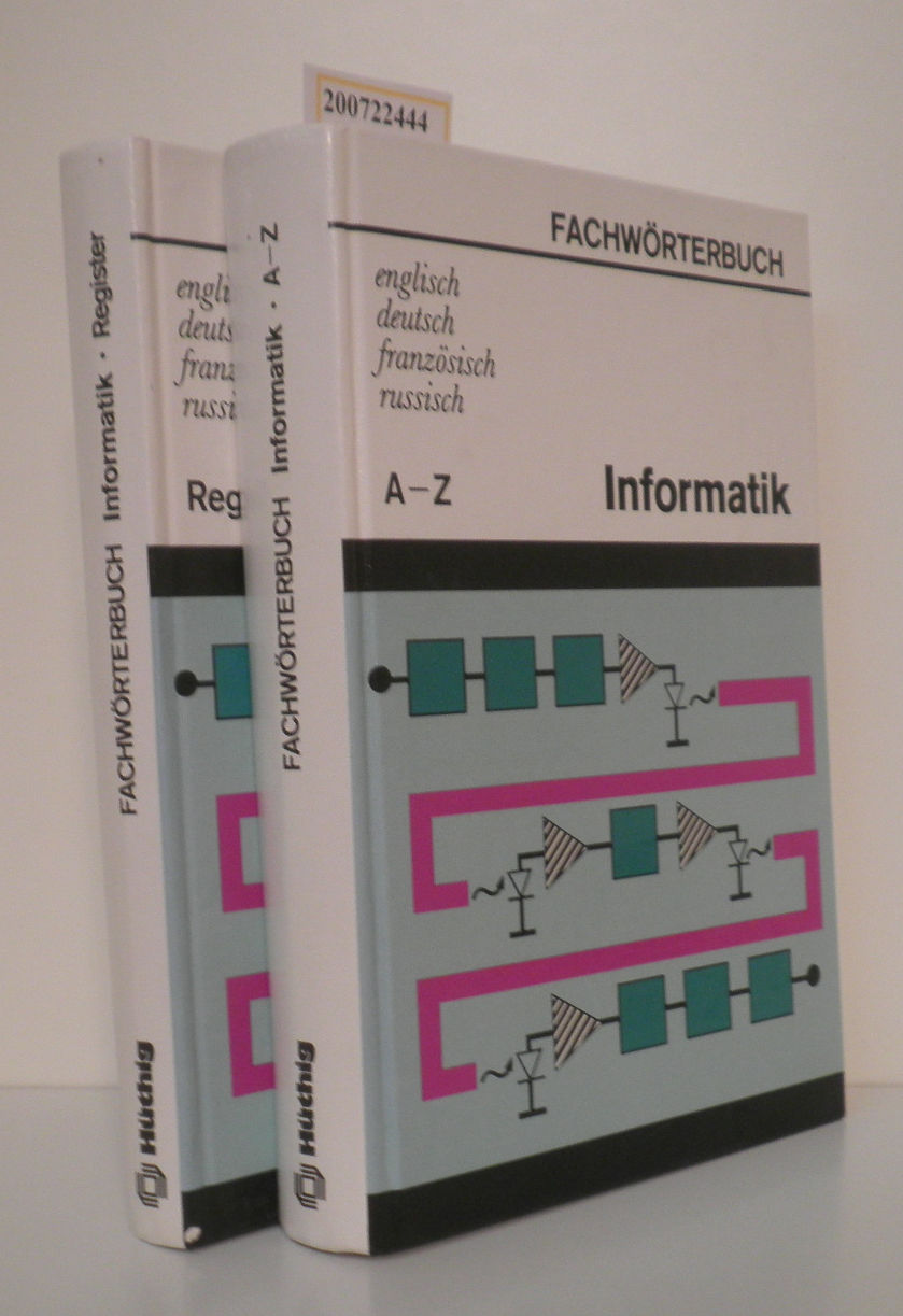 Fachwörterbuch Informatik 2 Band Register engl., dt., franz., russ.   mit etwa 25000 Wortstellen / hrsg. von Erich Bürger. [Autoren: Marina Bürger ...]