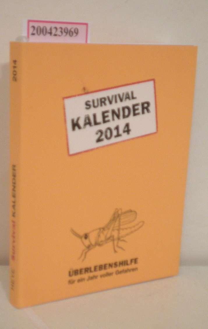 Survival Kalender 2014 Überlebenshilfe für ein Jahr voller Gefahren