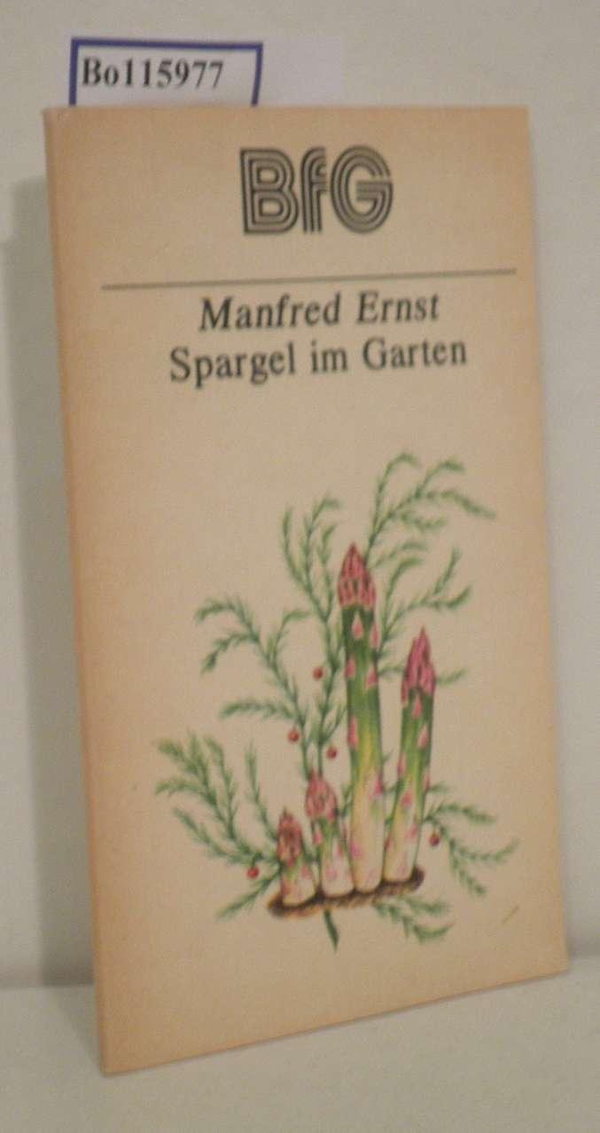 Spargel im Garten 11., unveränderte Auflage  mit 14 Fotos und 15 Zeichnungen