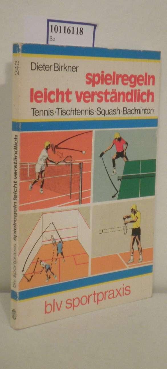 Spielregeln leicht verständlich Tennis, Tischtennis, Squash, Badminton / Dieter Birkner. [Grafik: Barbara von Damnitz]