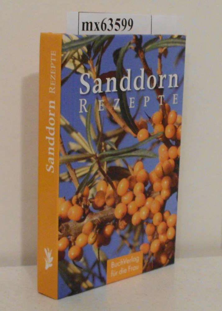 Sanddorn-Rezepte ausprobiert und aufgeschr. von Carola Ruff