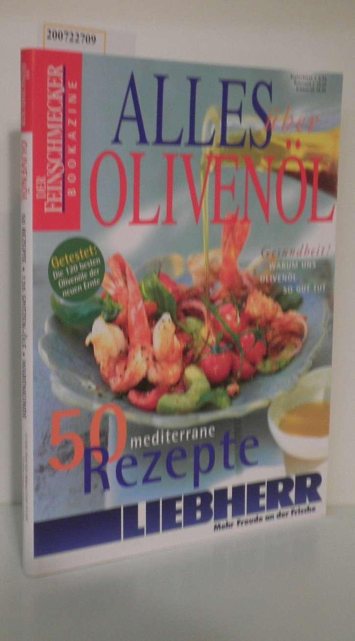 Alles über Olivenöl 50 mediterrane Rezepte,