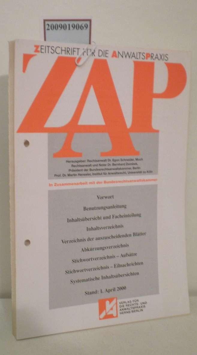 ZAP Zeitschrift für die Anwaltspraxis Vorwort, Benutzungsanleitung, Inhaltsübersicht und Facheinteilung, Inhalsverzeichnis, Verzeichnis der auszuscheidenden Blätter, Akürzungsverzeichnis, Stichwortverzeichnis-Aufaätze,  Stichwortverzeichnis-Eilnachrichten, Systhematische Inhaltsübersicht