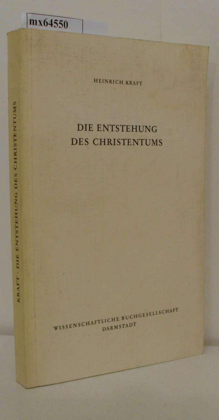 Die  Entstehung des Christentums Heinrich Kraft
