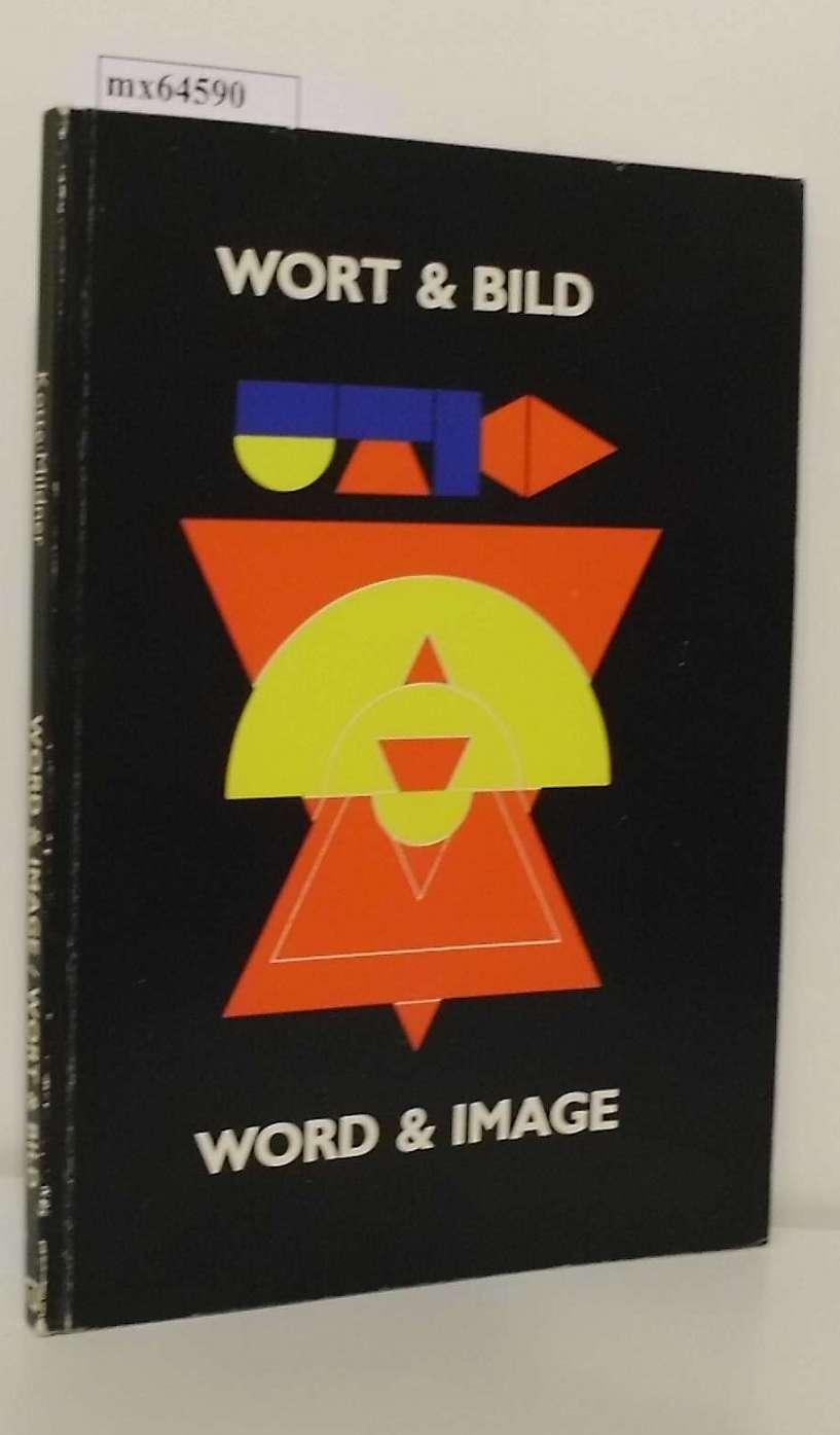 Word & [and] image Deirkauf ...   Museum Hedendaagse Kunst Utrecht: 24 April - 21 Juni 1987   Stadtmuseum Ratingen: 19. Juli - 30. August 1987 = Wort & [und] Bild / Wouter Kotte   Ursula Mildner (Samenst.)