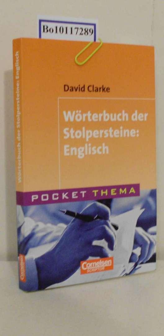 Stolpersteine [Wörterbuch der Stolpersteine: Englisch] / David Clarke