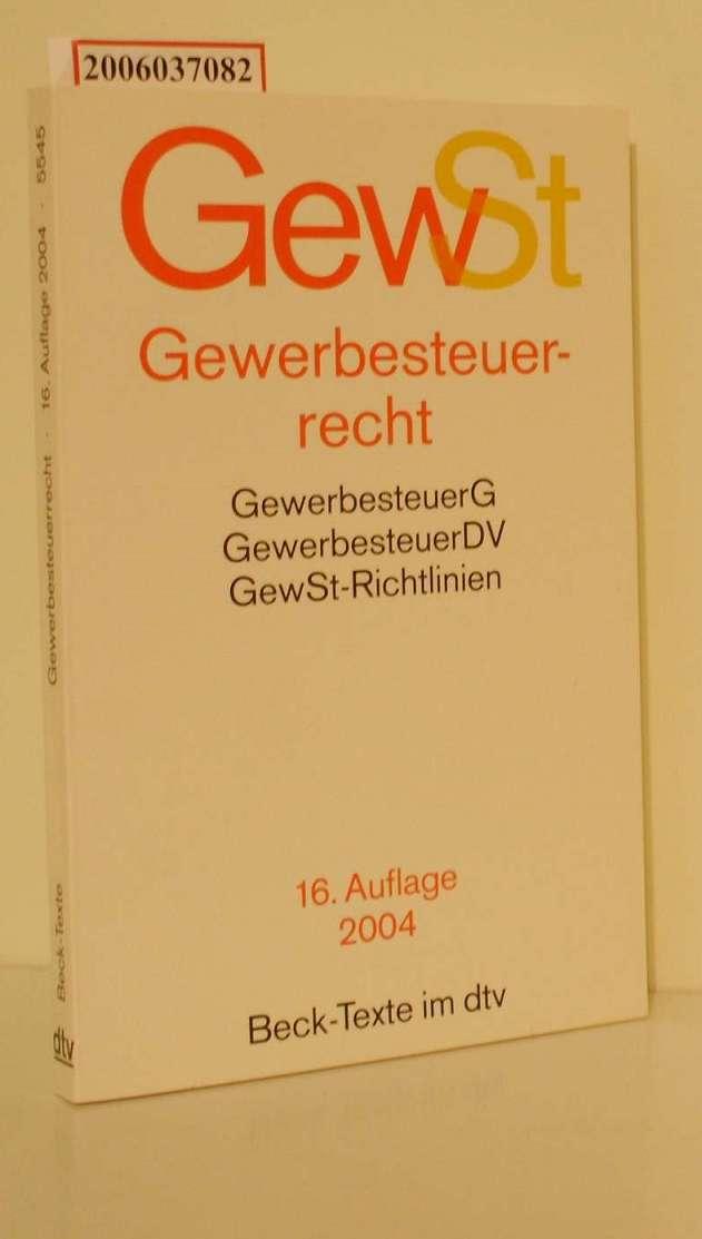 Gewerbesteuerrecht Textausgabe mit ausführlichem Sachregister - Stand: 1. Januar 2004