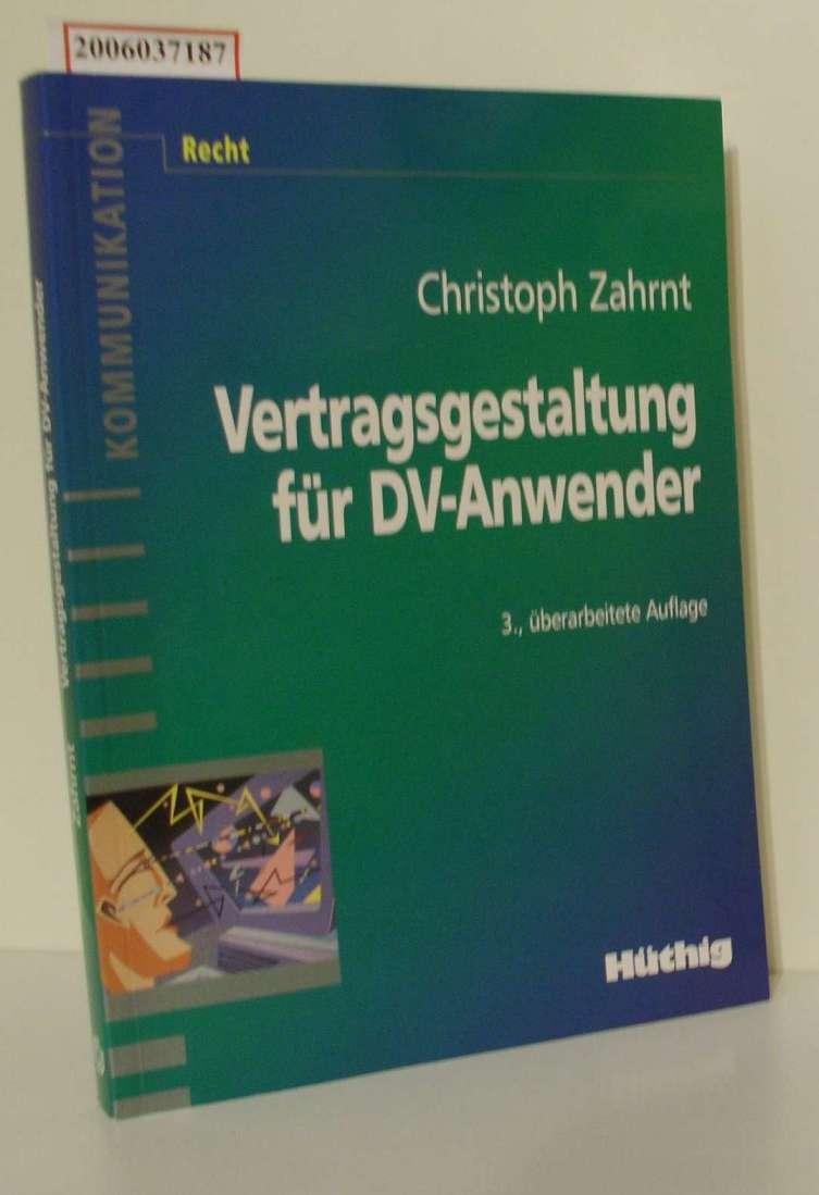 Christoph Zahrnt : Vertragsgestaltung für DV-Anwender