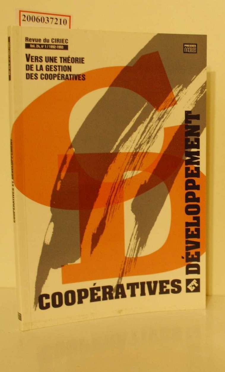 Cooperatives et Developpement Revue du CIRIEC - Volume 25 * Numero 1 * 1992-1993