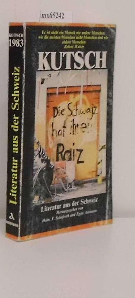 Schafroth,  Heinz F. u.a : Kutsch Literatur aus der Schweiz  Ein Jhrbuch