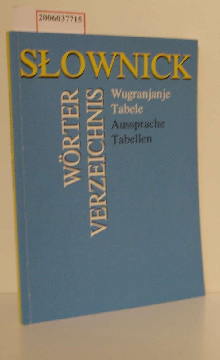 SLOWNICK za dolnoserbske sule - Wugranjanje Tabele Wörterverzeichnis zum Sorbischunterricht für Schulen der Niederlausitz - Aussprache Tabellen