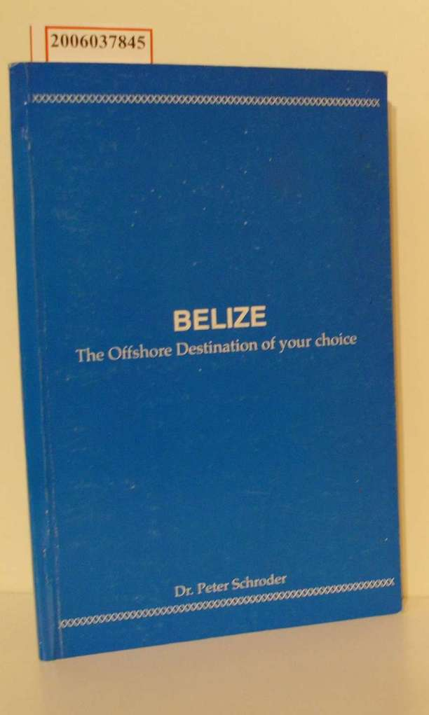 BELIZE - The Offshore Destination of your choice