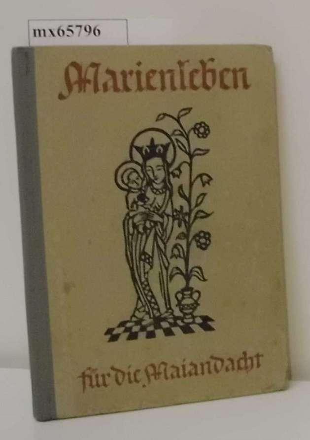 Marienleben für die Maiandacht Hrsg.: Josef Gülden