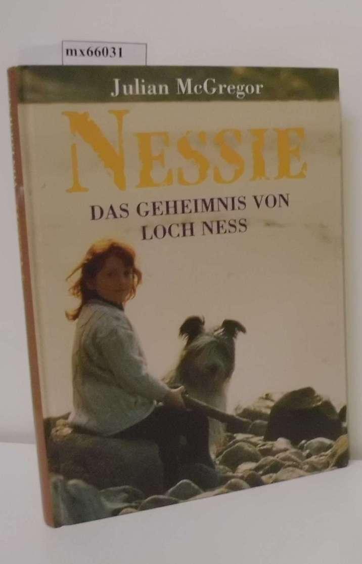 Nessie - das Geheimnis von Loch Ness das Buch zum gleichnamigen Film / Julian MacGregor. Nach dem Drehbuch von John Fusco