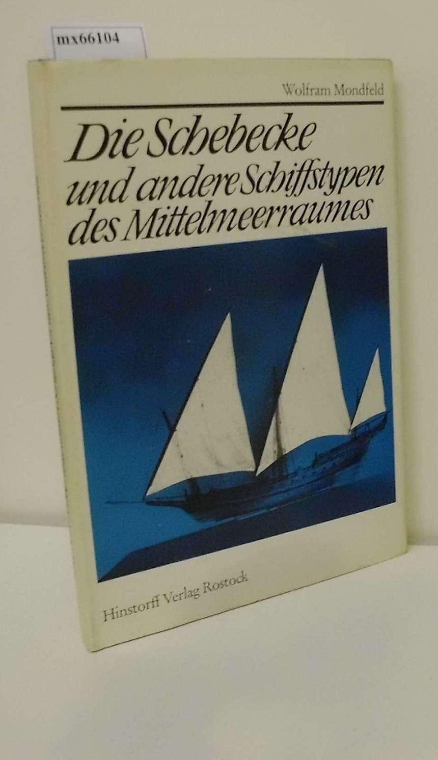 Die  Schebecke und andere Schiffstypen des Mittelmeerraumes Wolfram Mondfeld. [Zeichn.: Wolfram Mondfeld]