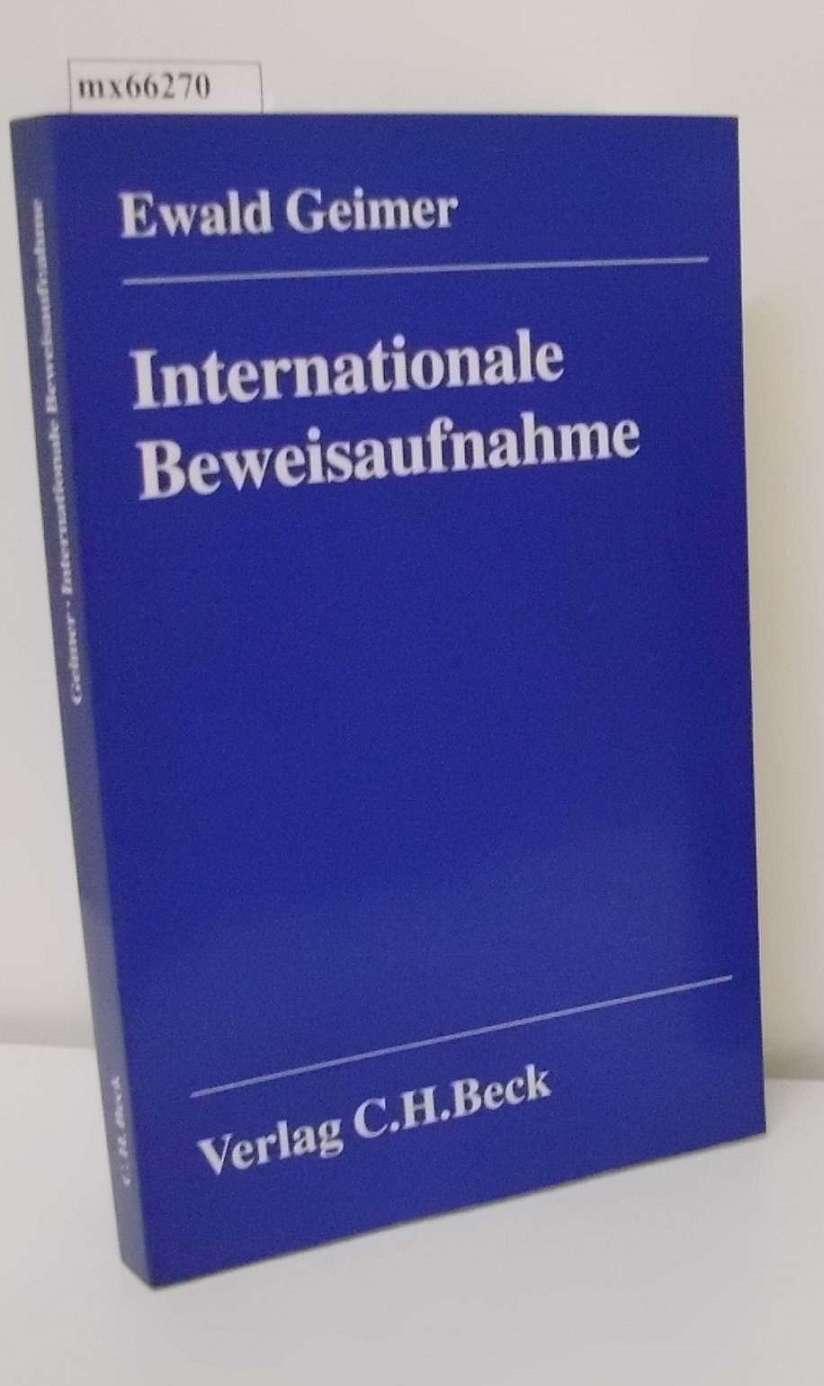Internationale Beweisaufnahme von Ewald Geimer