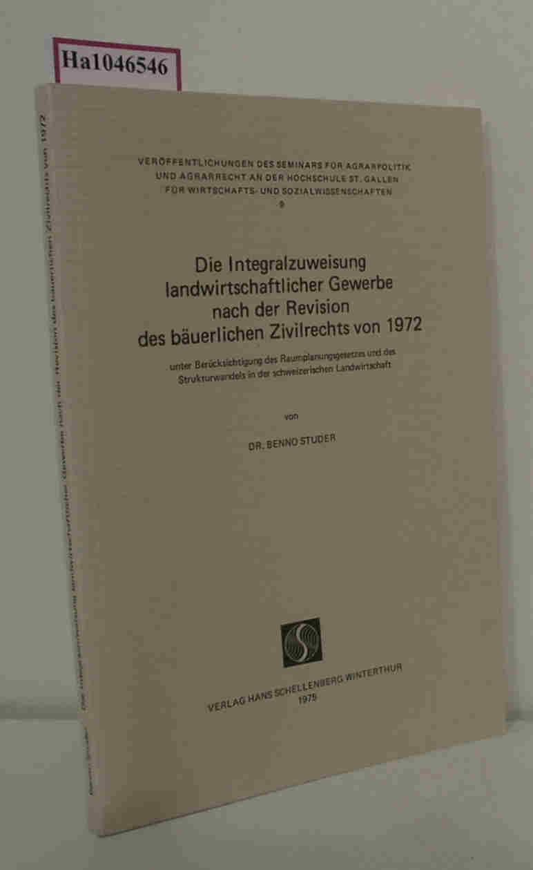 Die Integralzuweisung landwirtschaftlicher Gewerbe nach der Revision des bäuerlichen Zivilrechts von 1972. ( = Veröffentlichungen des Seminars für Agrarpolitik und Agrarrecht an der Hochschule St. Gallen für Wirtschafts- und Sozialwissenschaften, 9) .