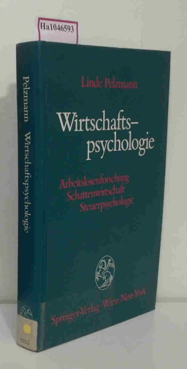 Wirtschaftspsychologie. Arbeitslosenforschung- Schattenwirtschaft- Steuerpsychologie.