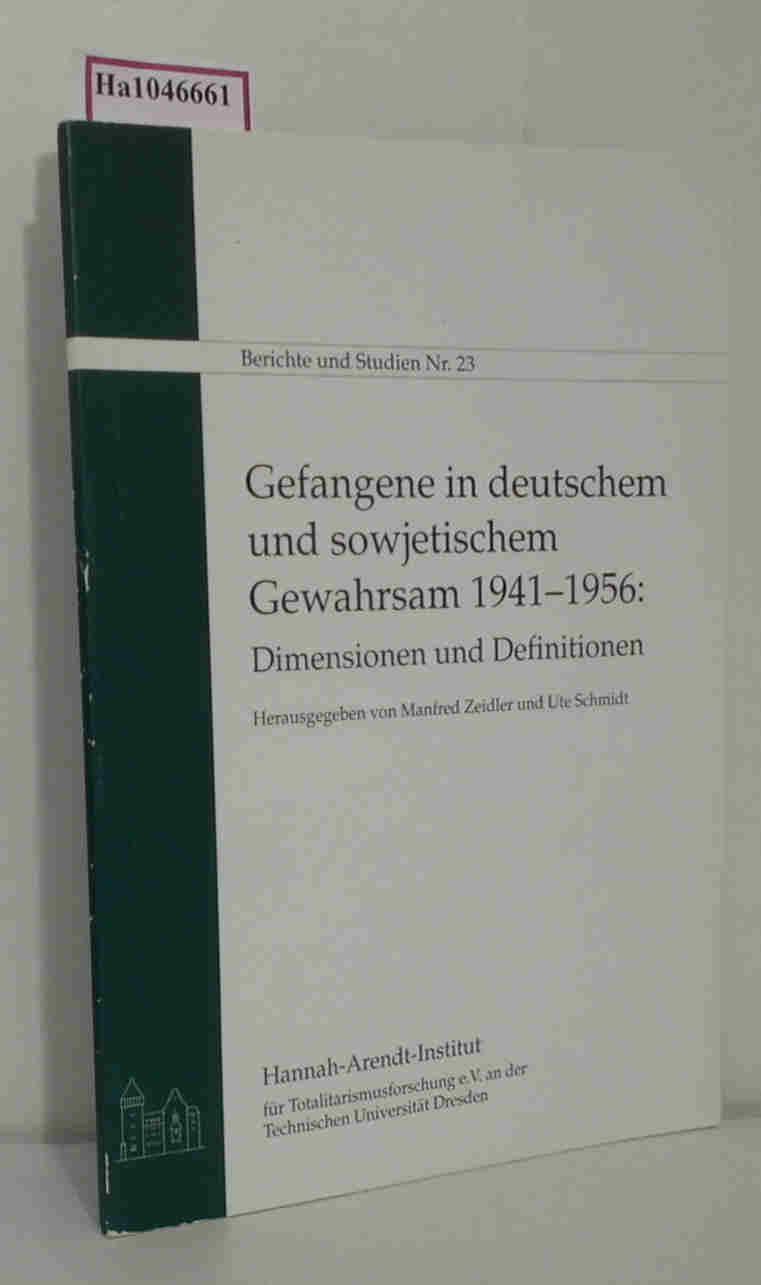 Gefangene in deutschem und sowjetischem Gewahrsam. 1941 - 1956: Diemensionen und Definitionen. (=Berichte und Studien  Nr. 23).