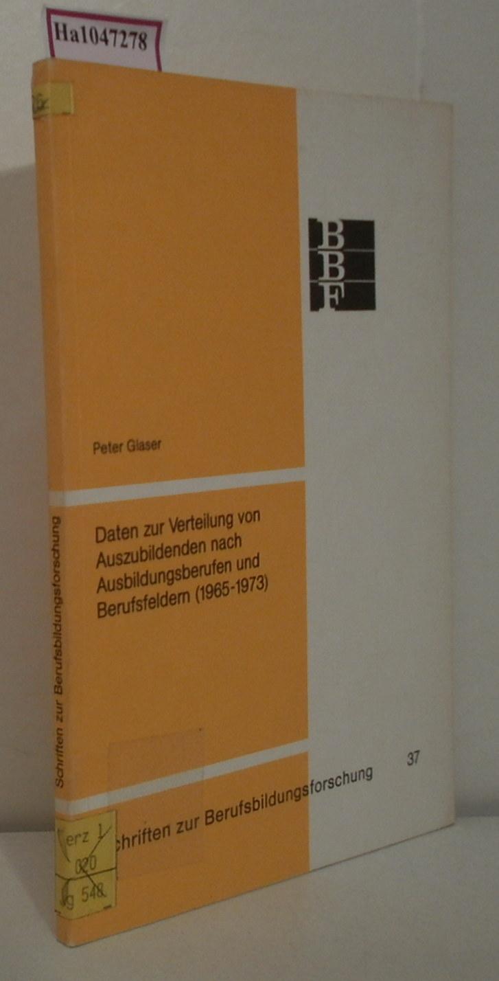 Daten zur Verteilung von Auszubildenden nach Ausbildungsberufen und Berufsfeldern (1965-1973). (=Schriften zur Berufsbildungsforschung  Band 37).
