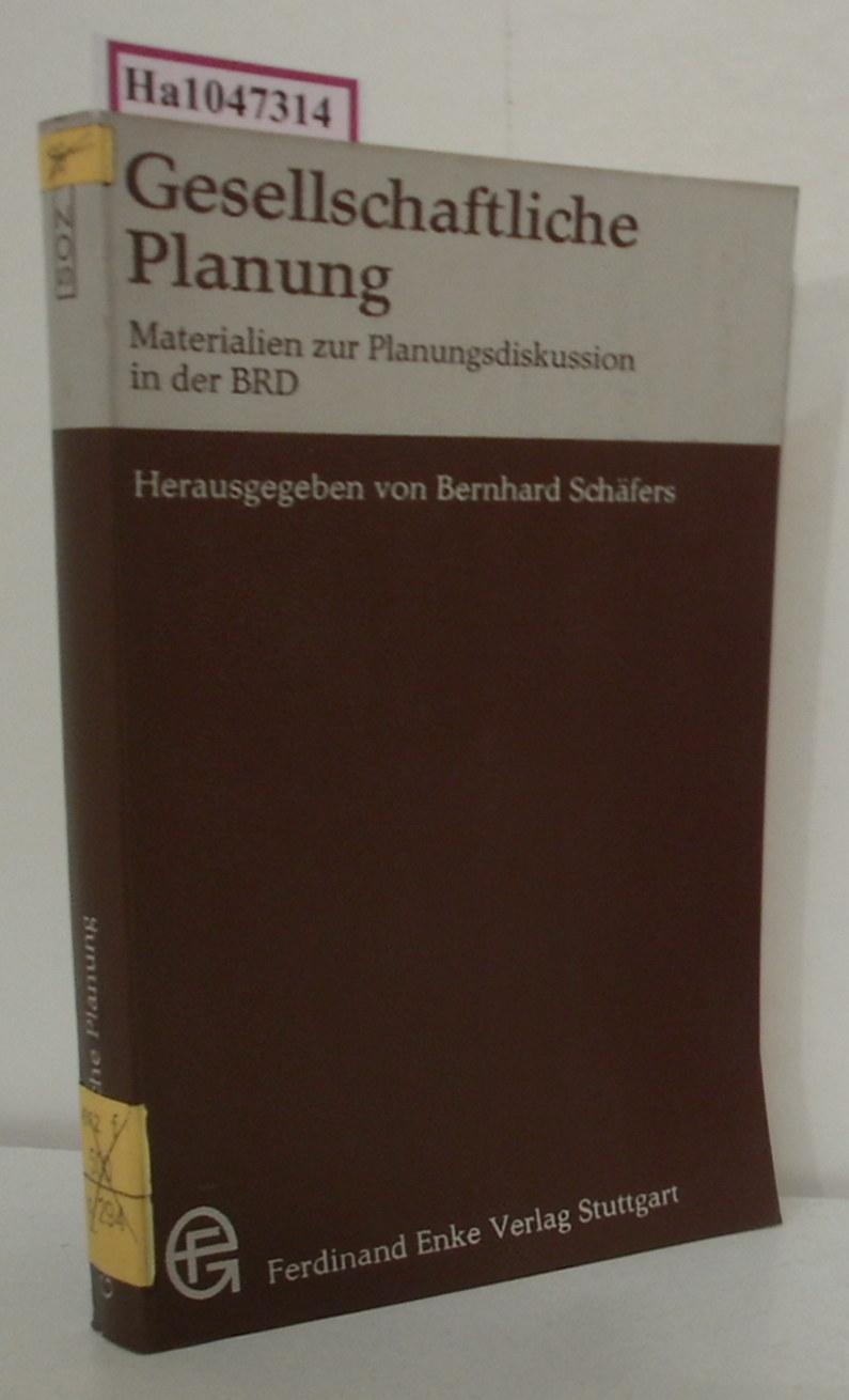 Schäfers,  Bernhard (Hg.): Gesellschaftliche Planung. Materialien zur Planungsdiskussion in der BRD.