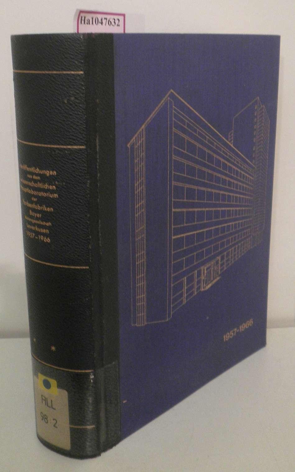 Veröffentlichungen aus dem Wissenschaftlichen Hauptlabor der Farbenfabriken Bayer Aktiengesellschaft Leverkusen. II. 1957-1966.