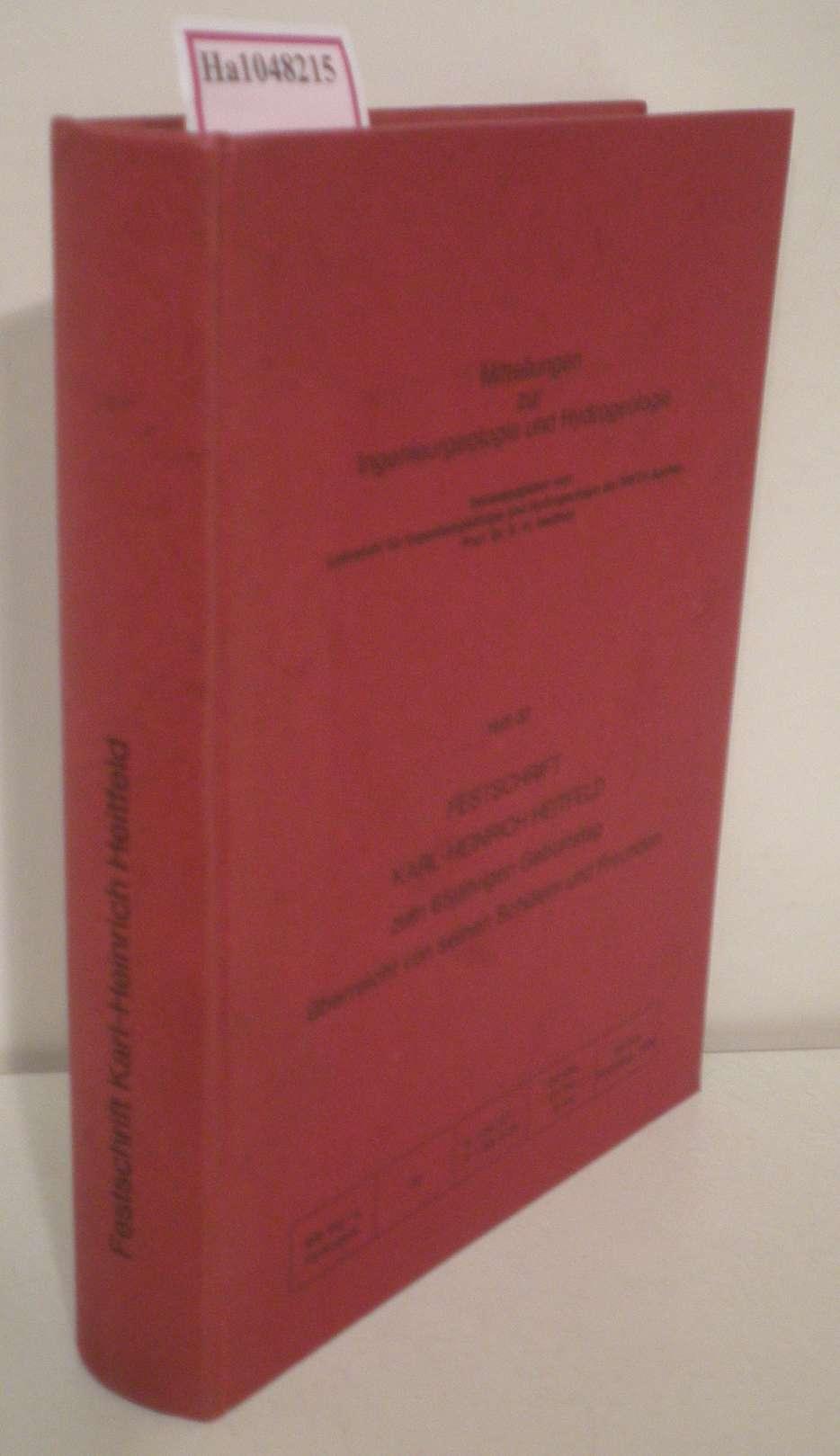 Festschrift Karl-Heinrich Heitfeld zum 65jährigen Geburtstag überreicht von seinen Schülern und Freunden. (= Mitteilungen zur Ingenieurgeologie und Hydrogeologie  Heft 32).