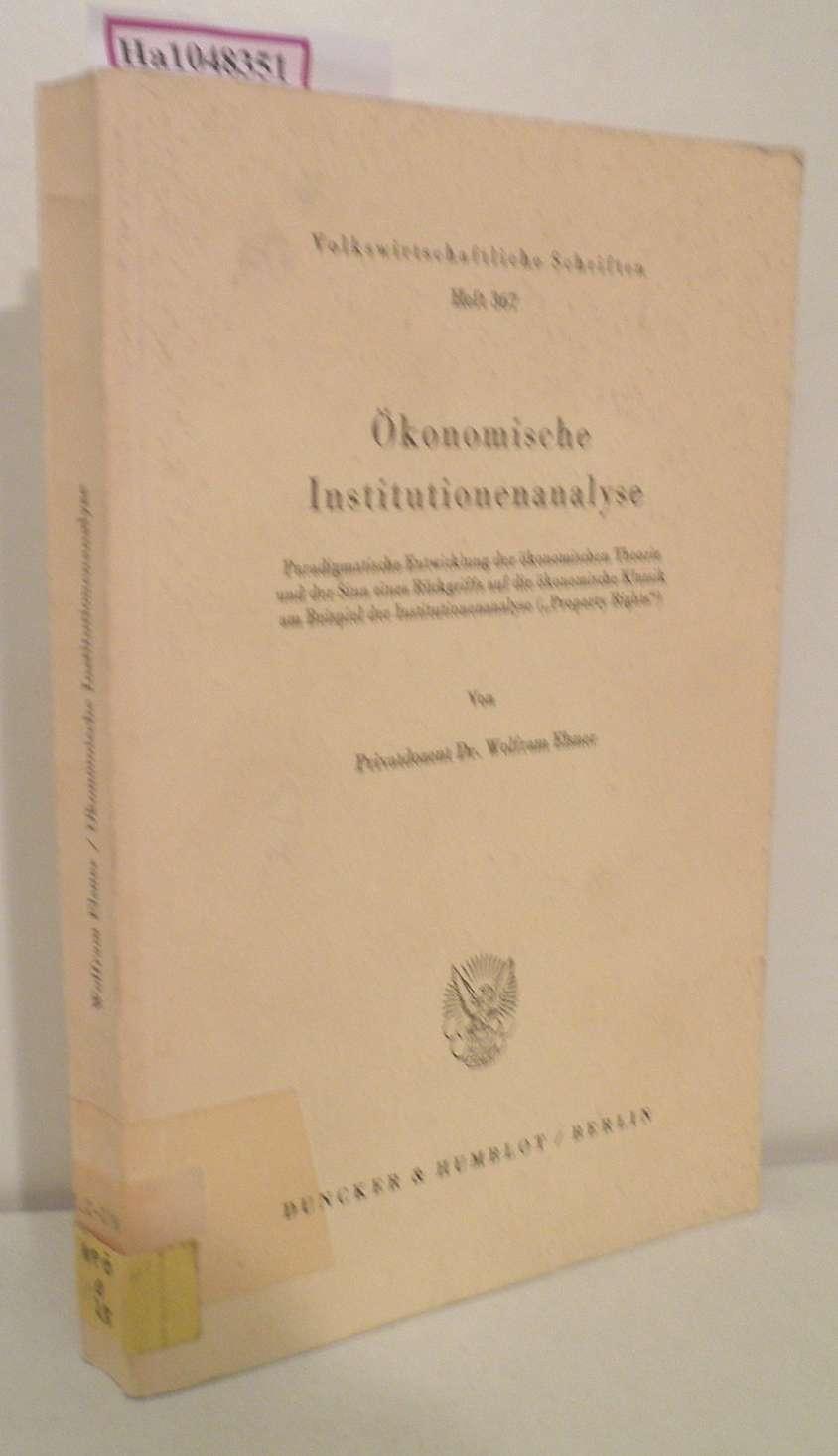 Ökonomische Institutionenanalyse. Paradigmatische Entwicklung der ökonomischen Theorie und der Sinn eines Rückgriffs auf die ökonomische Klassik am Beispiel der Institutionenanalyse (
