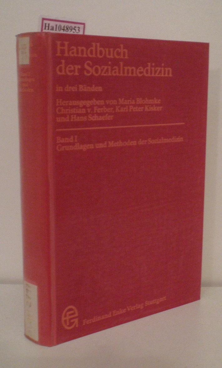 Handbuch der Sozialmedizin. 3 Bde. Bd. 1: Grundlagen und Methoden der Sozialmedizin.