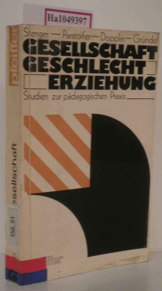 Gesellschaft, Geschlecht, Erziehung. Studien zur pädagogischen Praxis.