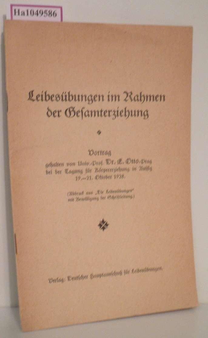Leibesübungen im Rahmen der Gesamterziehung. Vortrag, gehalten bei der Tagung für Körpererziehung in Aussig, 19.- 21. Oktober 1928. Separatdurck aus: Die Leibesübungen.