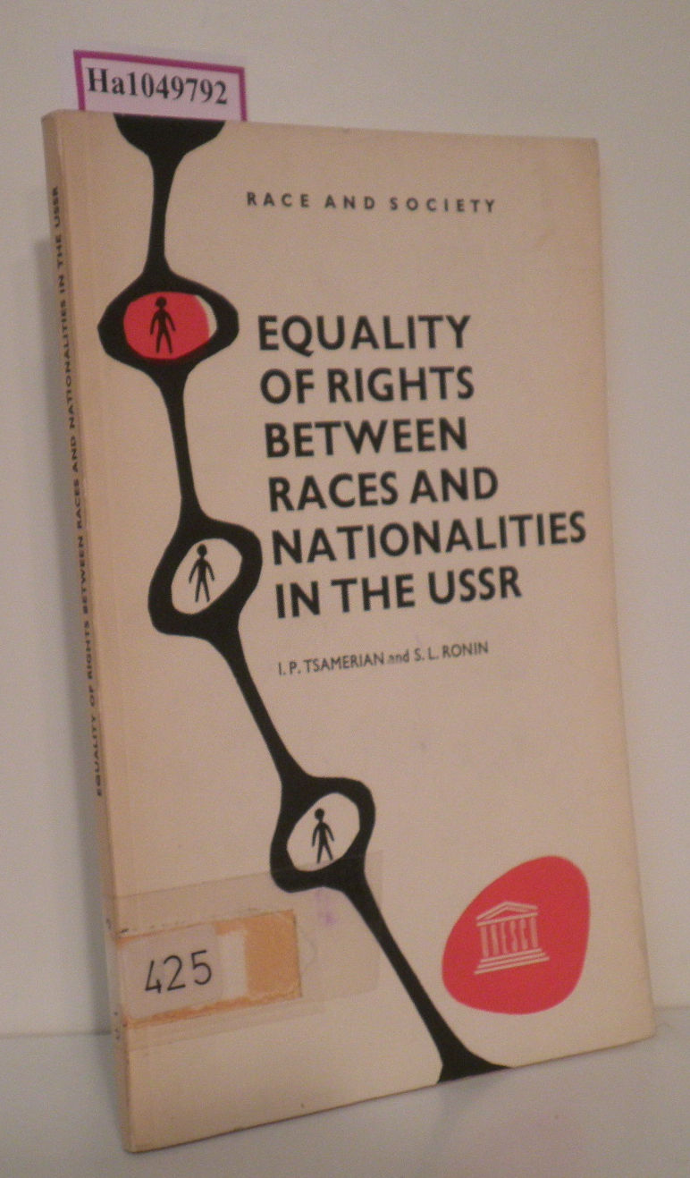 Equality of Rights between Races and Nationalities in the USSR. (= Race and Society)..