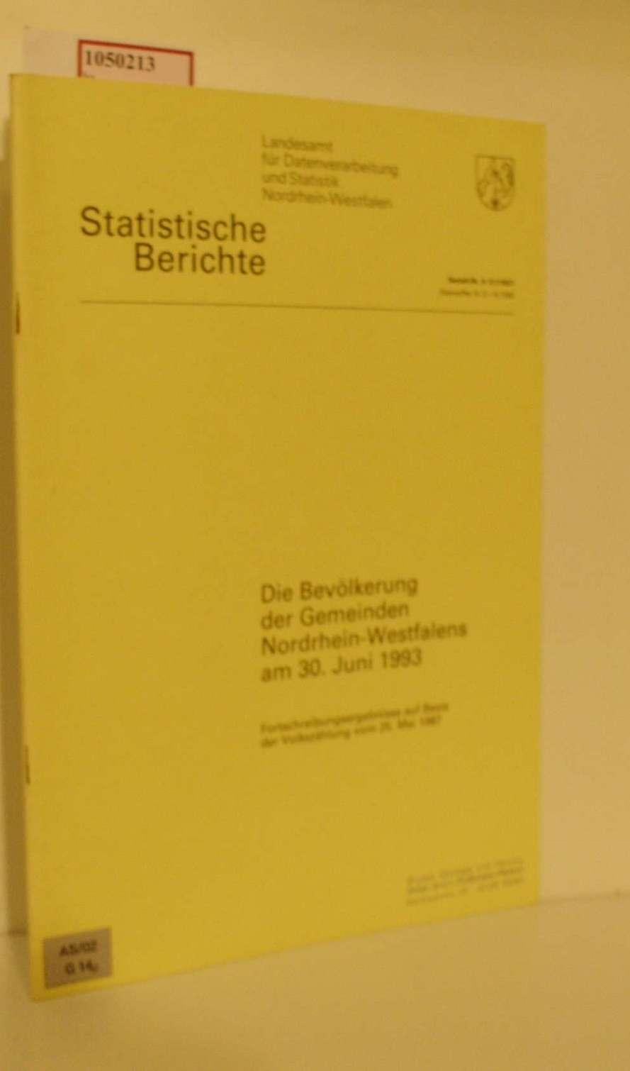 Die Bevölkerung der Gemeinden Nordrhein- Westfalens am 30. Juni 1993. Fortschreibungsergebnisse auf Basis der Volkszählung vom 25. Mai 1987. ( Statistische Berichte) .