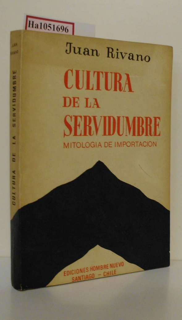 Cultura de la Servidumbre. (Mitologia de Importacion).